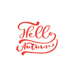 hello autumn red calligraphy text hand vector image