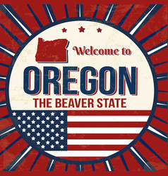 welcome to oregon vintage grunge poster vector image