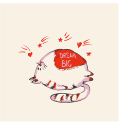 Funny cute round cat with word dream big on belly vector