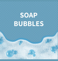 Realistic soap bubbles or shampoo foam isolated on vector
