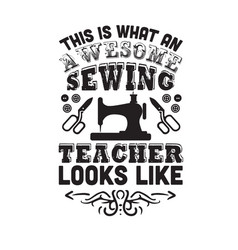 Sewing quote and saying this is what an awesome vector