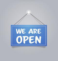 we are open door advertising sign store opening vector image