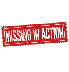 missing in action grunge rubber stamp vector image vector image