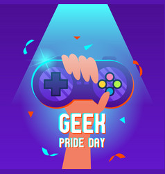 Geek pride day with hand holding joystick design vector
