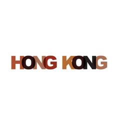 hong kong phrase overlap color no transparency vector image