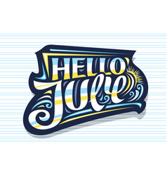 Lettering hello july vector