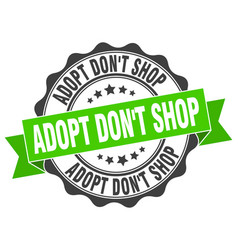 Adopt dont shop stamp sign seal vector