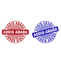 Grunge addis ababa scratched round stamp seals vector
