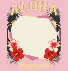 Aloha hawaii tropical frame hibiscus border vector