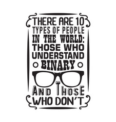Geek quote there are 10 types people vector