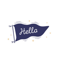 hello flag grahpic old vintage trendy flag vector image