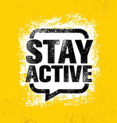 stay active inspiring creative motivation healthy vector image