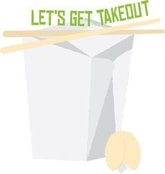 Lets Get Takeout vector image vector image