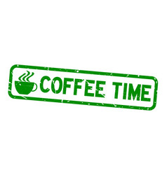 Grunge green coffee time word with cup icon vector