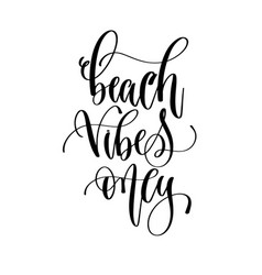 Beach vibes only - hand lettering inscription text vector