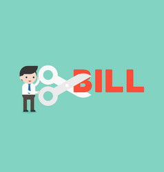 Businessman holding scissors to cut bill alphabet vector