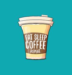 Eat sleep coffee repeat concept vector