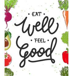 Eat well feel good modern ink brush calligraphy vector