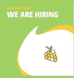 join our team busienss company grapes we are vector image