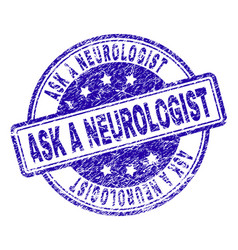 scratched textured ask a neurologist stamp seal vector image
