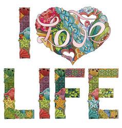 words i love life decorative zentangle vector image vector image