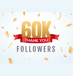 thank you 60000 followers design template social vector image