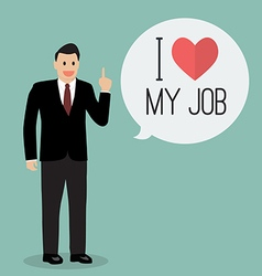 Businessman with word I love my job vector image