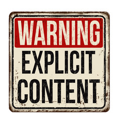 Warning explicit content vintage rusty metal sign vector