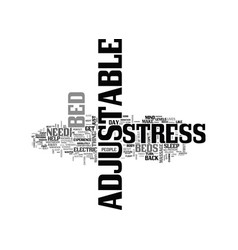 Adjustable beds are stress busters text word vector