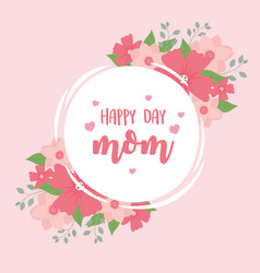 Happy mothers day mom flowers elegant decoration vector