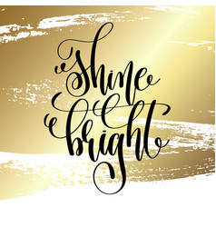 Shine bright - hand lettering quote to winter vector