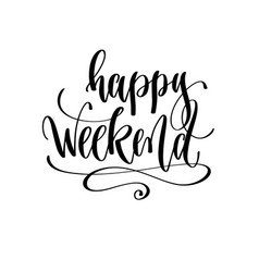 Happy weekend - hand lettering inscription text vector