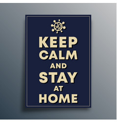 Keep calm and stay at home poster template vector