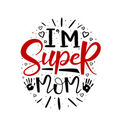 lettering i am super mom on a white background vector image
