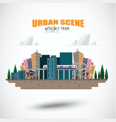urban scene with sky train vector image