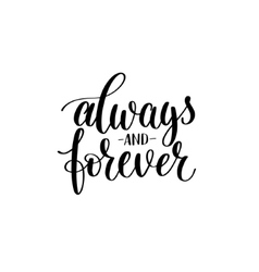 always and forever black white hand written vector image