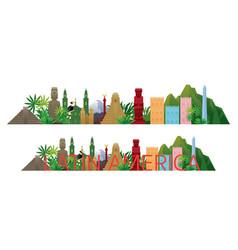 Latin america skyline landmarks with text or word vector