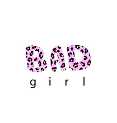 t-shirt print with word bad girl pink leopard vector image