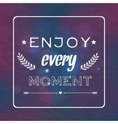 motivational retro card Enjoy every moment vector image vector image