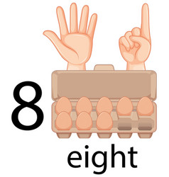 Counting number eight with hand gesture and eggs vector