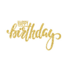 Happy birthday gold sparkles glitter effect hand vector