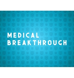 Medicine concept medical breakthrough vector