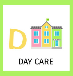 alphabet card with day care building vector image vector image