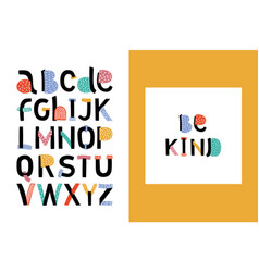 Abstract stylish alphabet be kind bright color vector