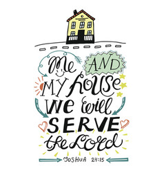 Hand lettering with bible verse me and my house we vector