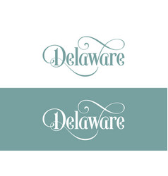 typography of the usa delaware states handwritten vector image