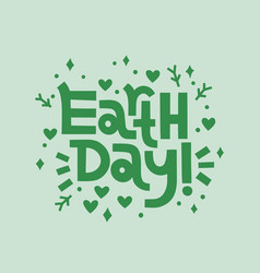 Earth day hand drawn lettering poster eco concept vector