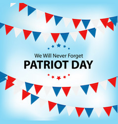 Patriot day background september 11 poster we vector