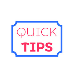 quick tips flat vector image