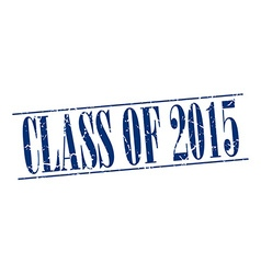 Class of 2015 blue grunge vintage stamp isolated vector